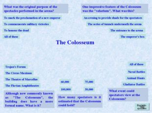 What event could spectators view at the Colosseum? Back to quizzes Gladiator