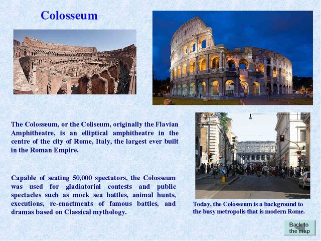 Back to the map Today, the Colosseum is a background to the busy metropolis t...