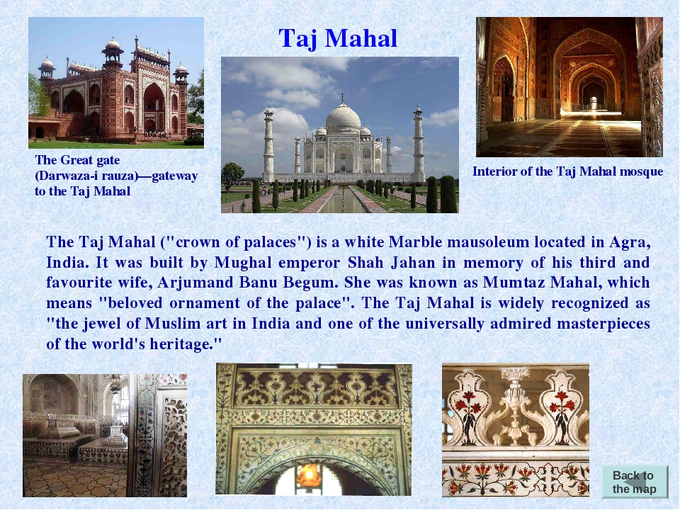 """Back to the map Taj Mahal The Taj Mahal (""""crown of palaces"""") is a white Marbl..."""
