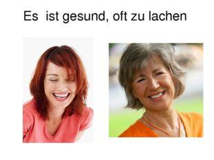 Es ist gesund, oft zu lachen