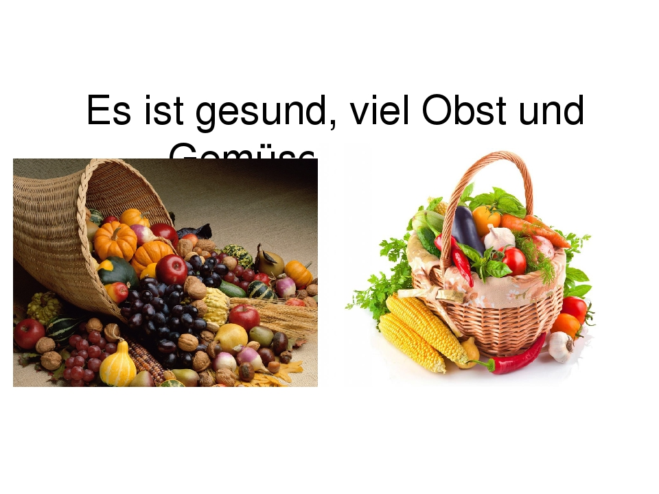 Es ist gesund, viel Obst und Gemüse zu essen.