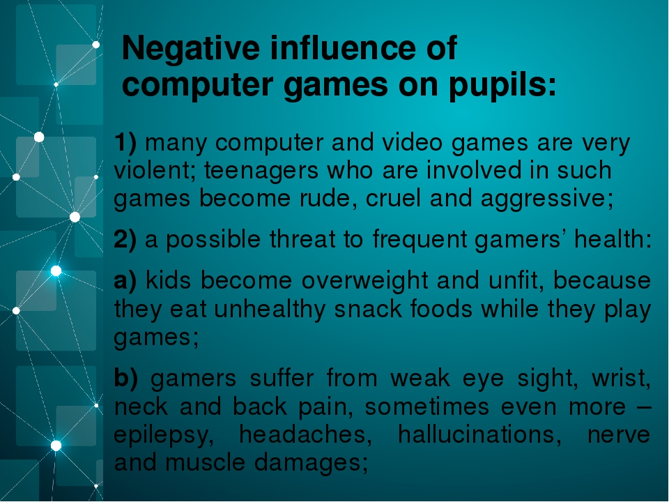 an overview of the negative influence of destructive games on teen minds Studies have shown the negative effects violent video games have on the younger generation calvert and tan did a study on young adults, where finally, gaming is stimulating, a learning experience and a social activity the reason why people find it so enjoyable is that games are usually the right degree.