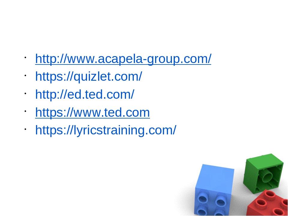 http://www.acapela-group.com/ https://quizlet.com/ http://ed.ted.com/ https:...