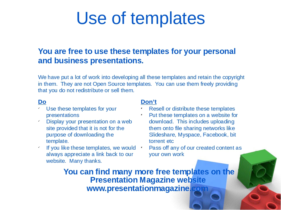 Use of templates You are free to use these templates for your personal and b...
