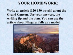 Write an article (120-150 words) about the Grand Canyon. Use your answers, th