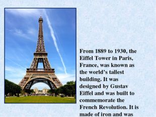 From 1889 to 1930, the Eiffel Tower in Paris, France, was known as the world'