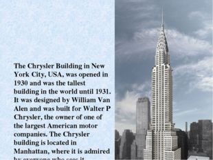 The Chrysler Building in New York City, USA, was opened in 1930 and was the t