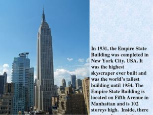 In 1931, the Empire State Building was completed in New York City. USA. It wa