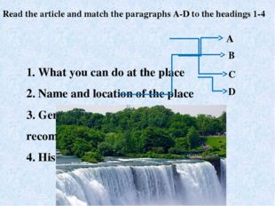 1. What you can do at the place 2. Name and location of the place	 3. General