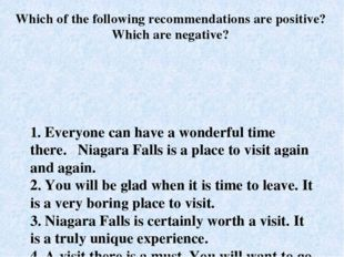 1. Everyone can have a wonderful time there. Niagara Falls is a place to visi