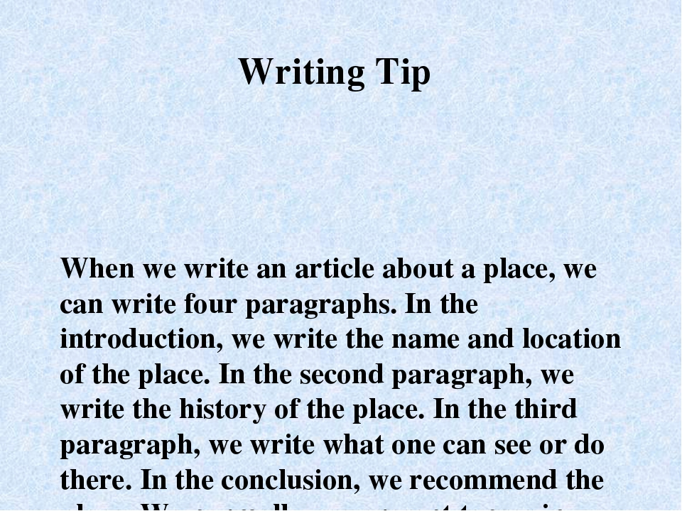 When we write an article about a place, we can write four paragraphs. In the...