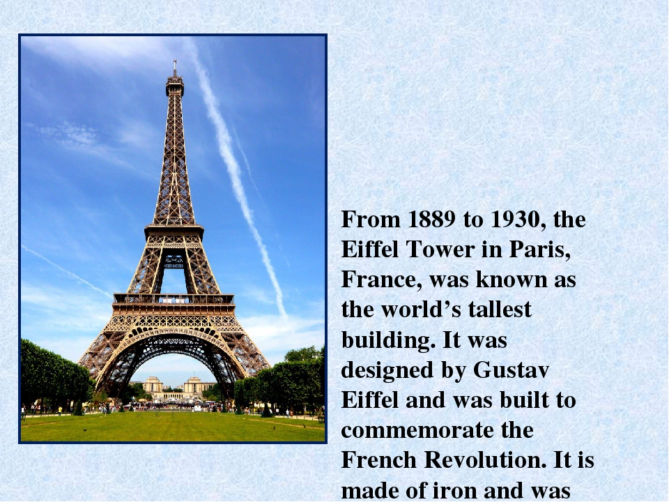 From 1889 to 1930, the Eiffel Tower in Paris, France, was known as the world'...