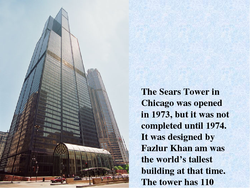 The Sears Tower in Chicago was opened in 1973, but it was not completed until...