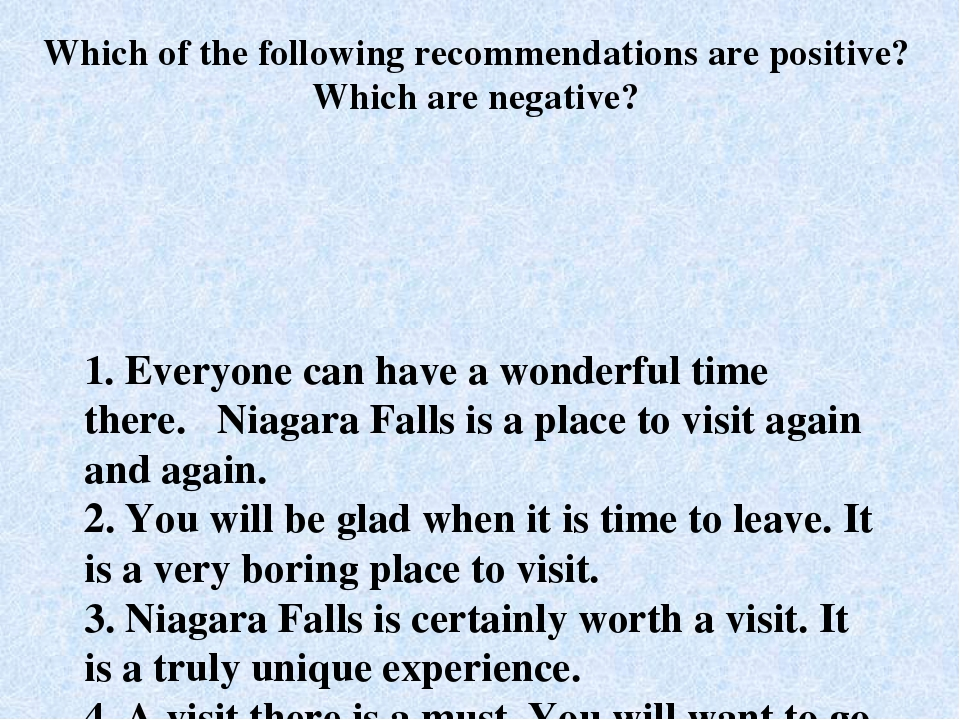 1. Everyone can have a wonderful time there. Niagara Falls is a place to visi...