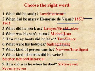 Choose the right word: 1 What did he study? Law/Medicine 2 When did he marry