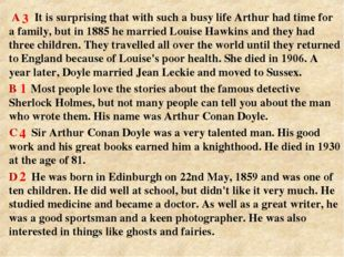 A It is surprising that with such a busy life Arthur had time for a family,
