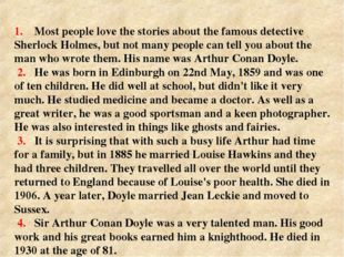 1. Most people love the stories about the famous detective Sherlock Holmes,