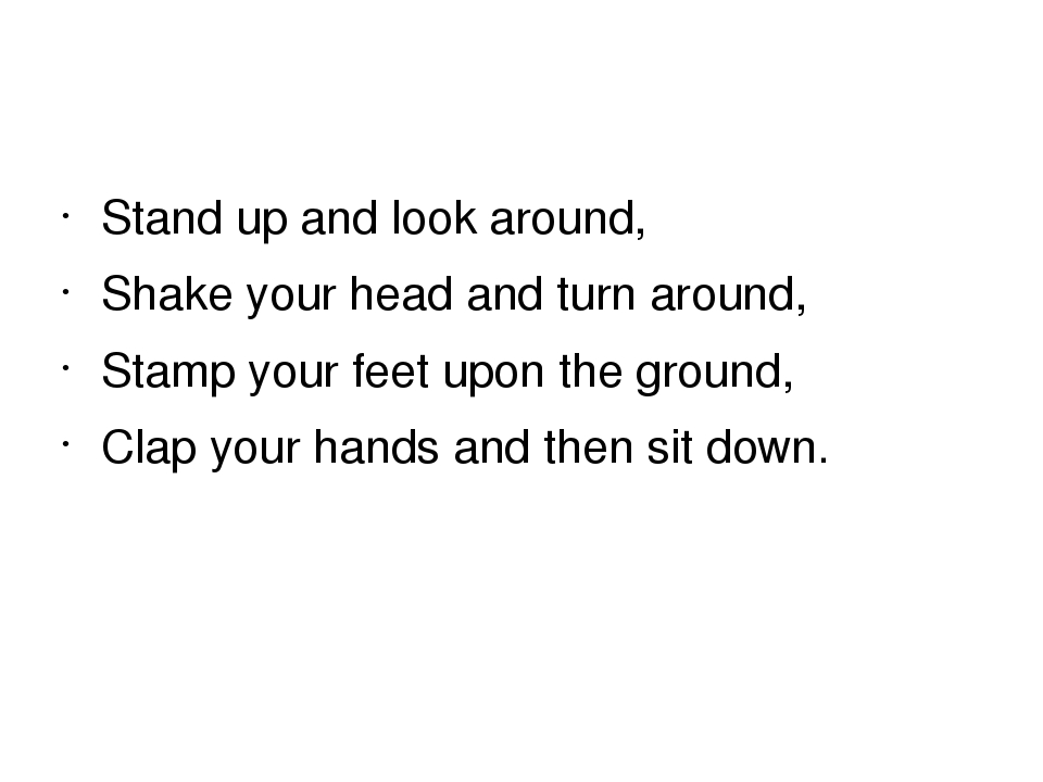 Stand up and look around, Shake your head and turn around, Stamp your feet u...