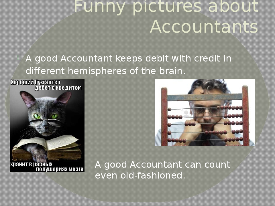why i to be an accountant So why become an accountant are you getting tired of this question already seventh, because i love studying various businesses being an accountant, and one in the public practice at that, i get to be exposed to a lot of businesses and study them.