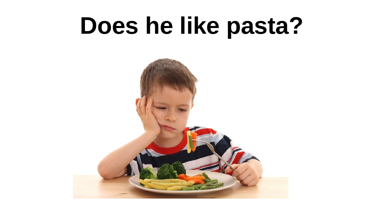 Does he like pasta?