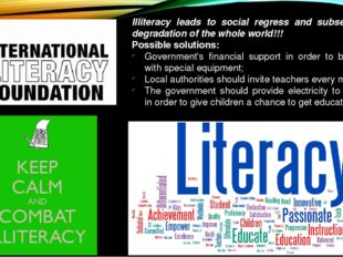 Illiteracy leads to social regress and subsequently to degradation of the who