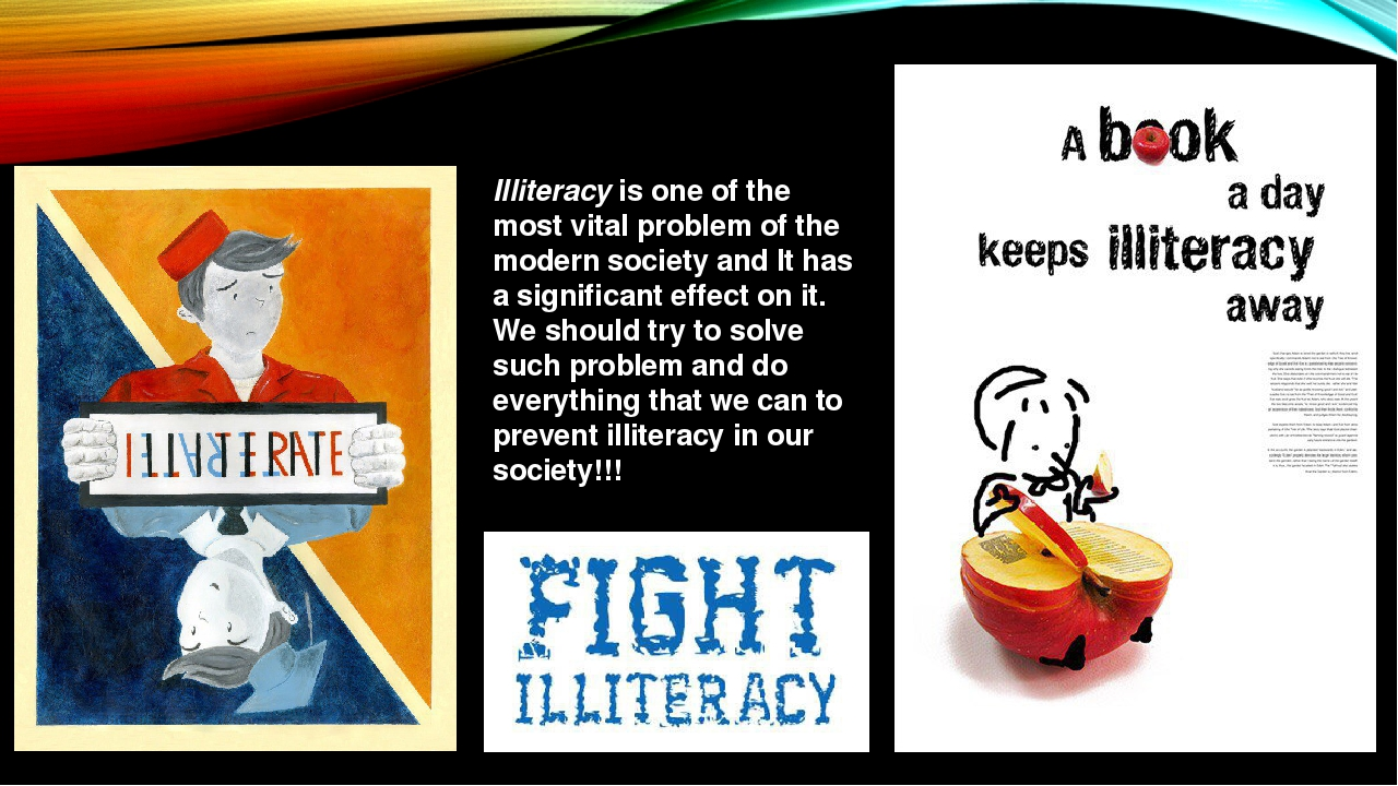 Illiteracy is one of the most vital problem of the modern society and It has...