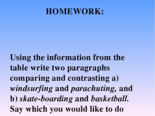 Using the information from the table write two paragraphs comparing and contr