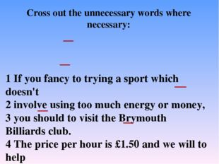 1 If you fancy to trying a sport which doesn't 2 involve using too much energ