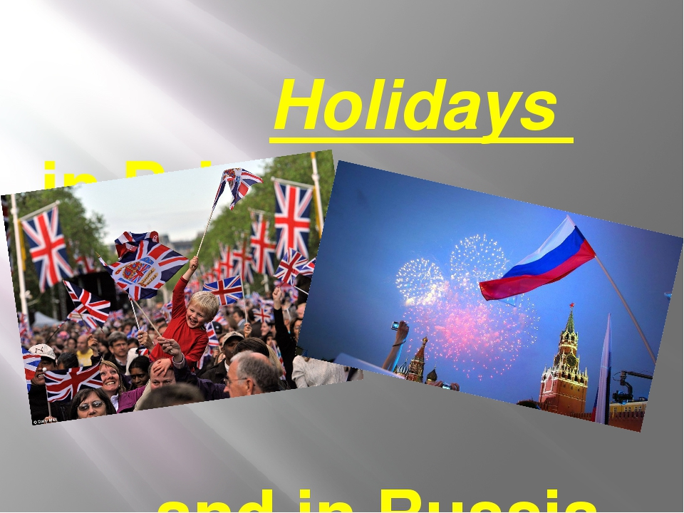 Holidays in Britain and in Russia