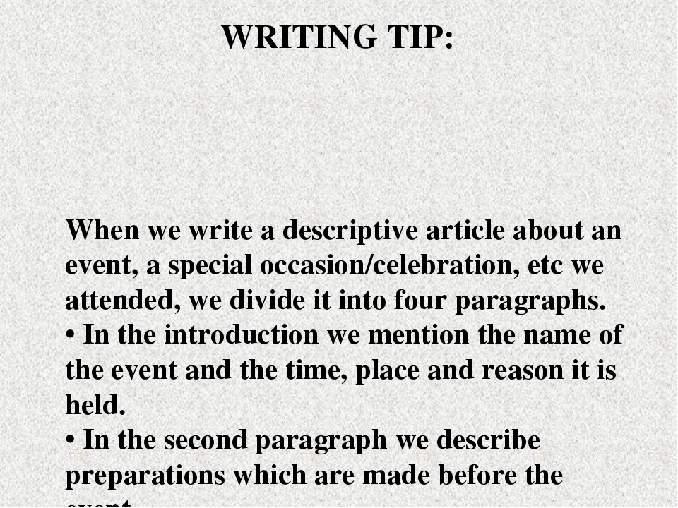 When we write a descriptive article about an event, a special occasion/celebr...