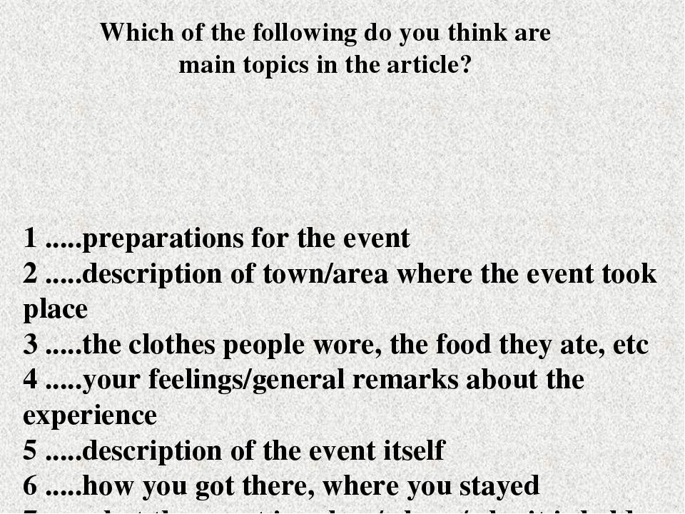 1 .....preparations for the event 2 .....description of town/area where the e...