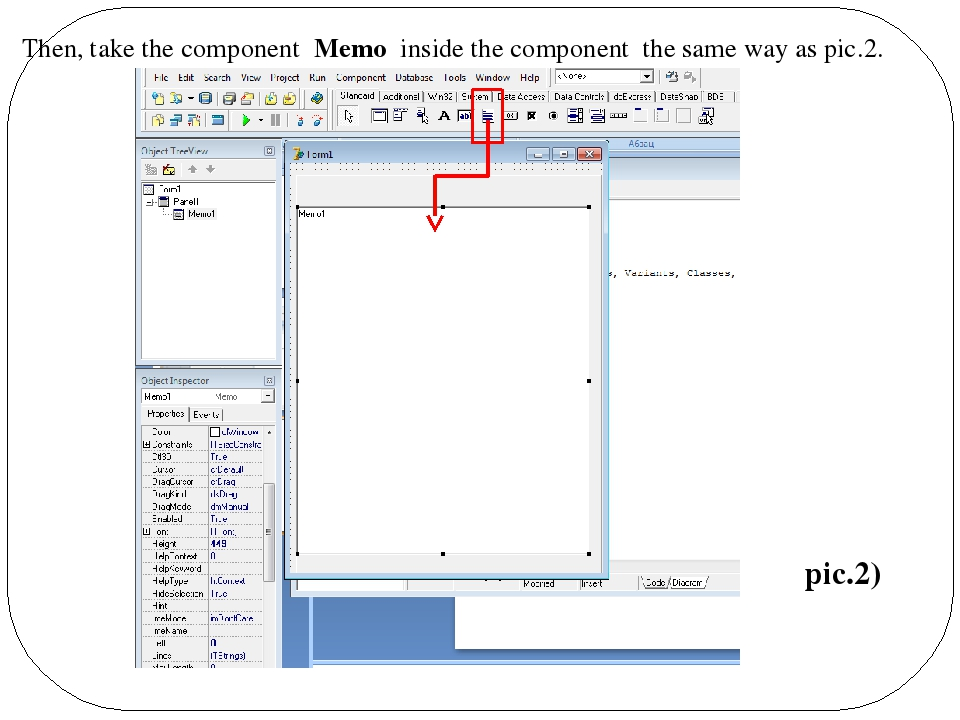 Then, take the component Memo inside the component the same way as рic.2. ...