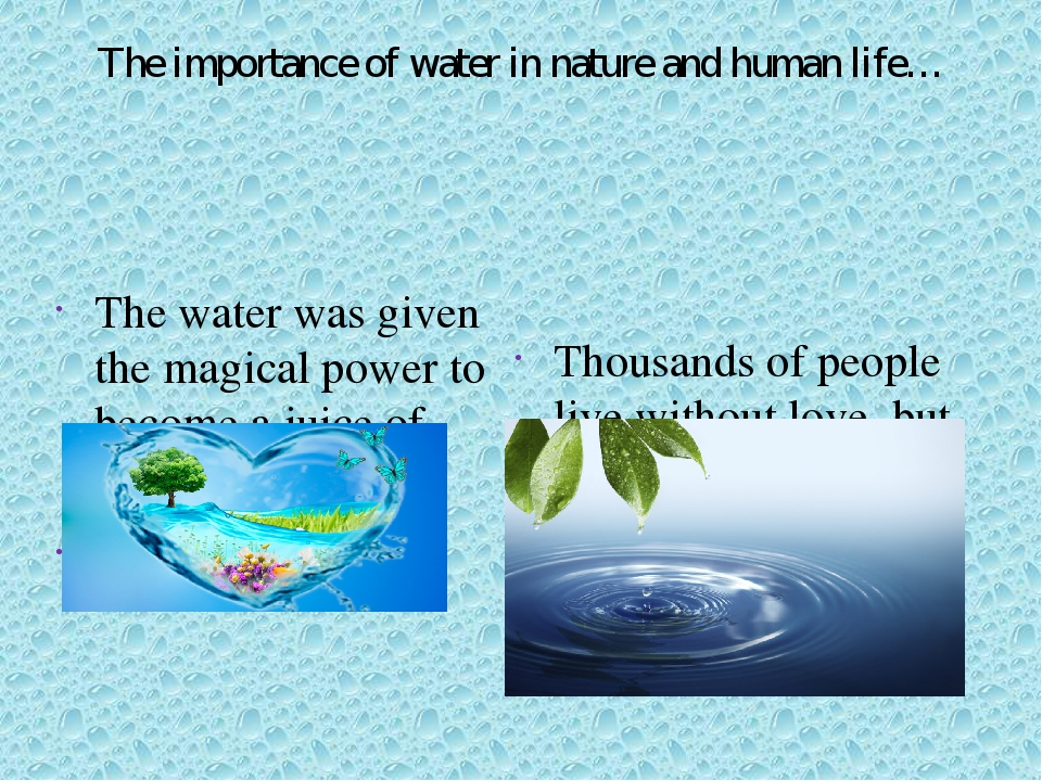 importance of water in daily life The name of topic suggests importance of water in daily life we know that water is life as it makes life balanced in all aspects everyone is familiar with this sentence you can see this sentence in rivers, sees and lakes normal adults are made up of 60% of water approximately.