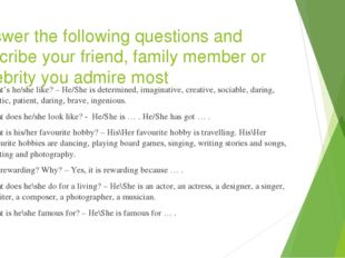 Answer the following questions and describe your friend, family member or cel