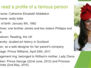 Let's read a profile of a famous person Full name: Catherine Elizabeth Middel