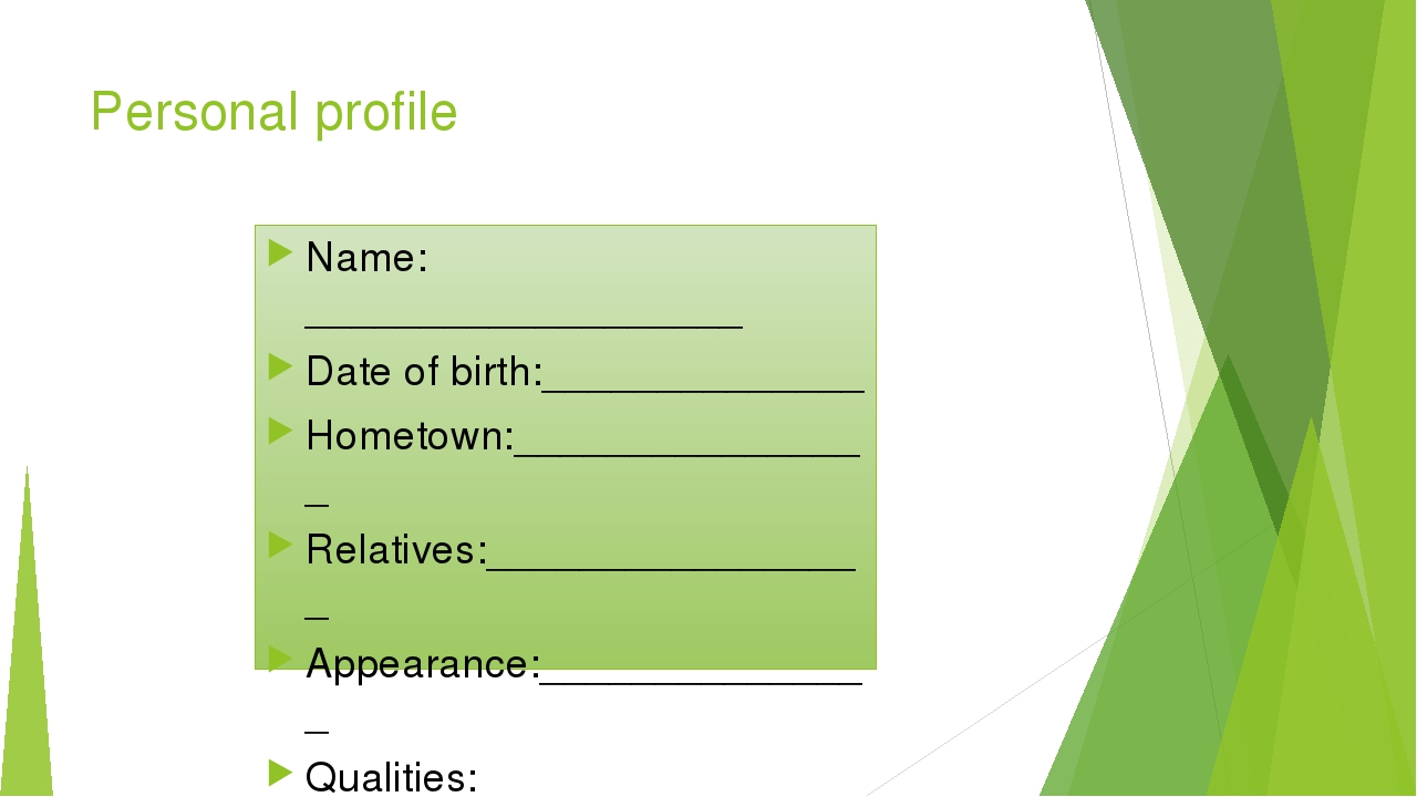 Personal profile Name: ___________________ Date of birth:______________ Homet...
