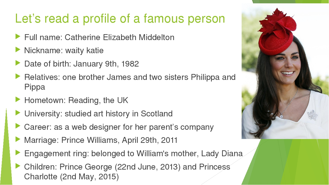 Let's read a profile of a famous person Full name: Catherine Elizabeth Middel...