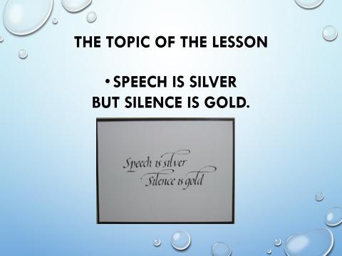 speech is silver but silence is Speech is silver, but silence is golden speech is silver, silence is gold proverb speech is silver, silence is golden.