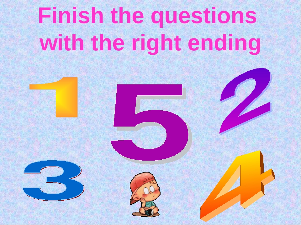 Finish the questions with the right ending