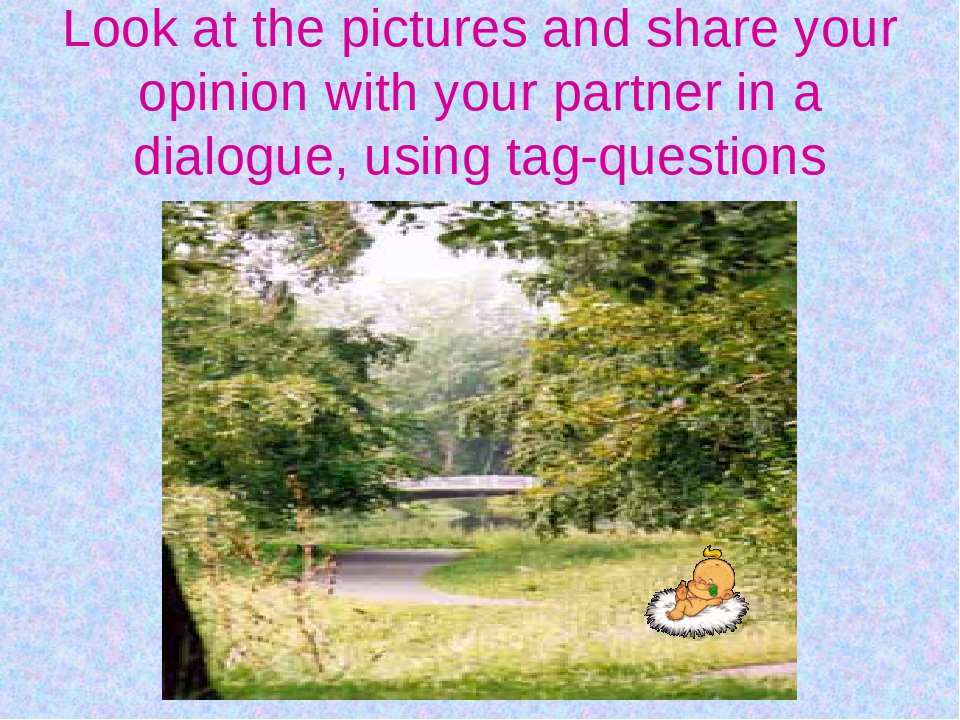 Look at the pictures and share your opinion with your partner in a dialogue,...