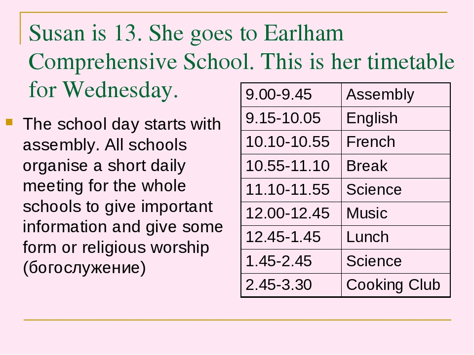 Susan is 13. She goes to Earlham Comprehensive School. This is her timetable...
