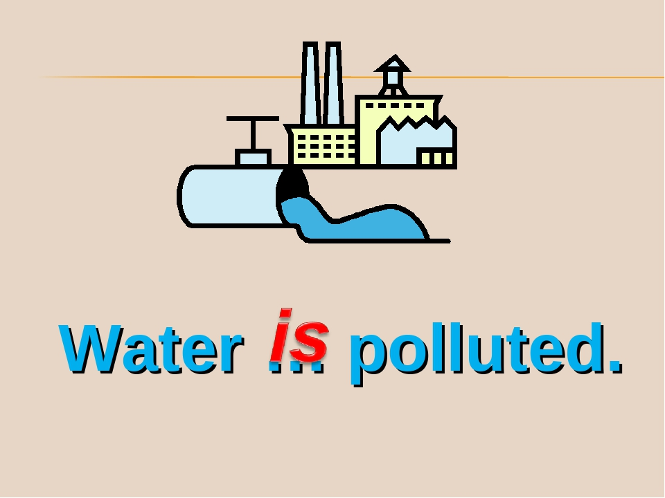 Water … polluted.