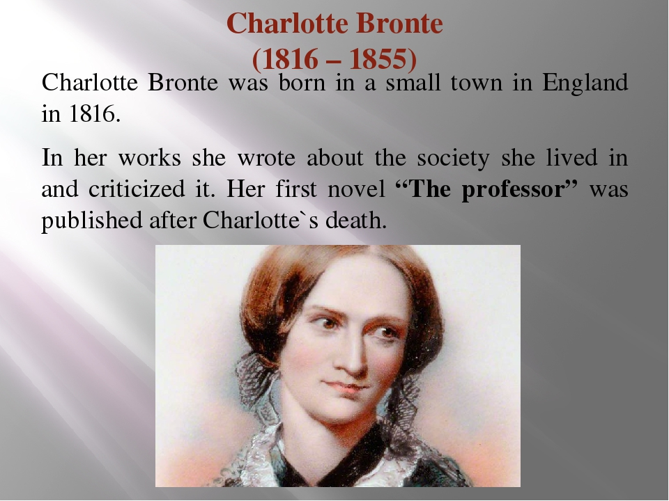 a brief biography of charlotte bronte an english writer Introducing jane eyre: an unlikely victorian heroine from gaskell's biography of charlotte writer's project a brief summary in plain language.