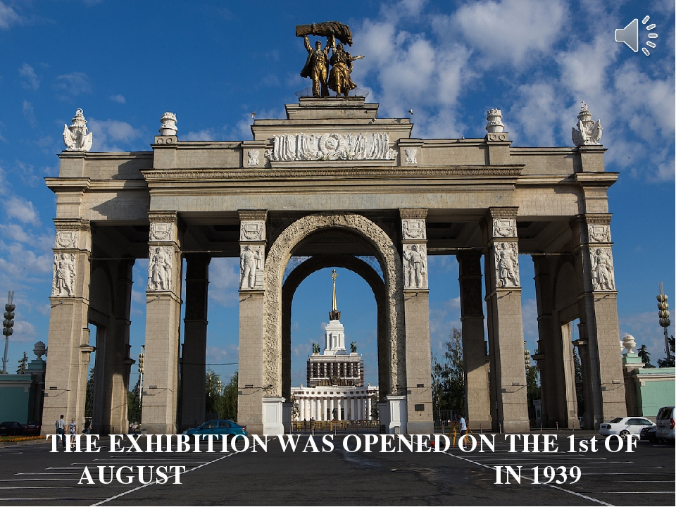 THE EXHIBITION WAS OPENED ON THE 1st OF AUGUST IN 1939