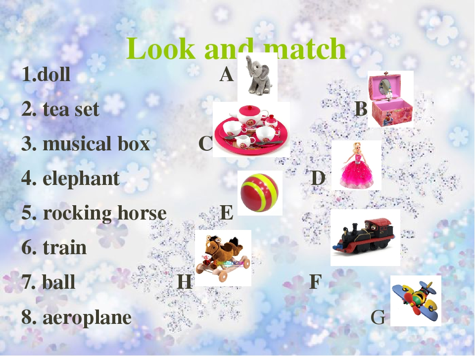 Look and match 1.doll A 2. tea set B 3. musical box C 4. elephant D 5. rockin...