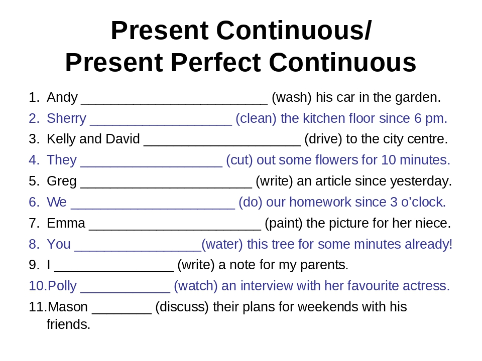 Present Continuous/ Present Perfect Continuous Andy _________________________...