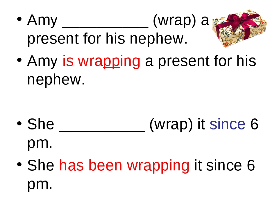 Amy __________ (wrap) a present for his nephew. Amy is wrapping a present for...