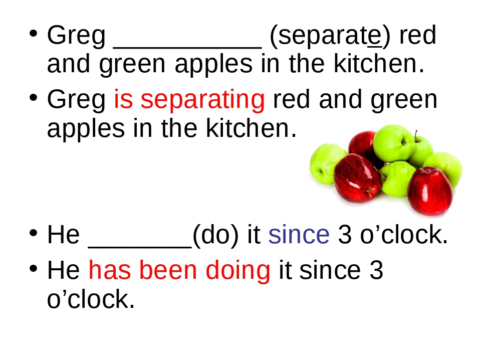 Greg __________ (separate) red and green apples in the kitchen. Greg is separ...