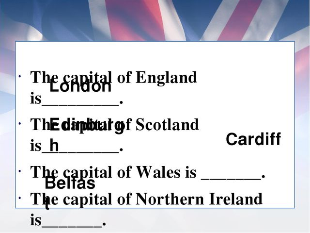 The capital of England is_________. The capital of Scotland is_________. The...