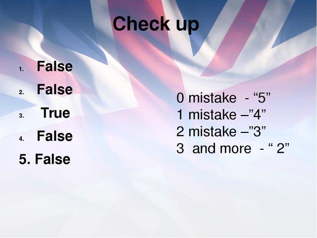 """Check up False False True False 5. False 0 mistake - """"5"""" 1 mistake –""""4"""" 2 mis..."""